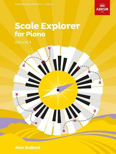 Scale Explorer for Piano, Grade 1 (ABRSM Scales & Arpeggios)