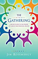 The Gathering: A 40-Day Guide to the Power of Group and Personal Prayer
