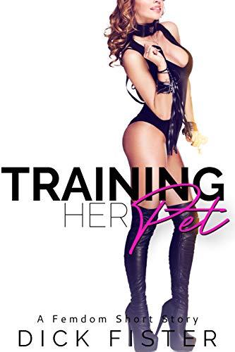 Training Her Pet: Femdom Erotica Collection (English Edition)