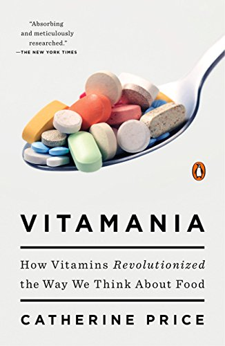 Vitamania: How Vitamins Revolutionized the Way We Think About Food (English Edition)