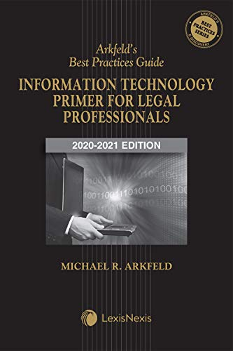 Arkfeld\'s Best Practices Guide: Information Technology Primer for Legal Professionals (English Edition)