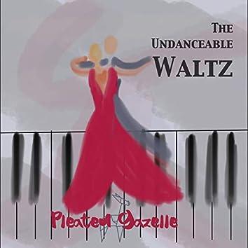 The Undanceable Waltz