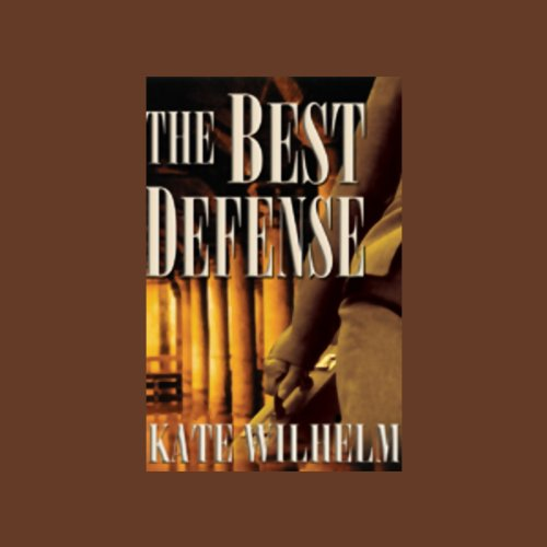 The Best Defense Audiobook By Kate Wilhelm cover art