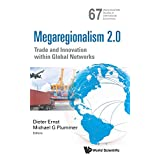 Megaregionalism 2.0: Trade and Innovation within Global Networks (6World Scientific Studies in International Economics)