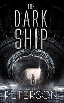 The Dark Ship by [Phillip P. Peterson, Jenny Piening, Laura Radosh]