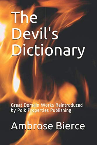 The Devil's Dictionary: Great Domain Works Reintroduced by Polk Properties Publishing (Great Public Domain Masterpieces Represented)の詳細を見る