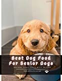 Best Dog Food For Senior Dogs: become your pet's best friend (English Edition)
