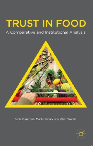 Trust in Food: A Comparative and Institutional Analysis by Unni Kjaernes (2013-03-05)