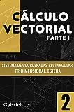 Cálculo vectorial libro 2- parte II: Sistema de coordenadas