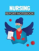 Nursing Report Notebook: Patient Care Nursing Report - Change of Shift - Hospital RN's - Long Term Care - Body Systems - Labs and Tests - Assessments - Nurse Appreciation Day