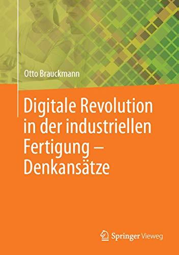 Digitale Revolution in der industriellen Fertigung – Denkansätze