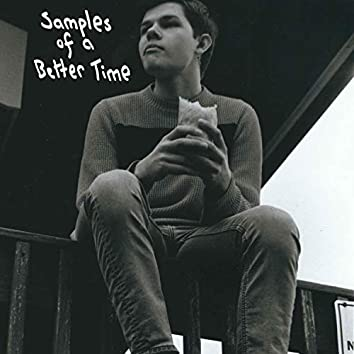 Samples of a Better Time