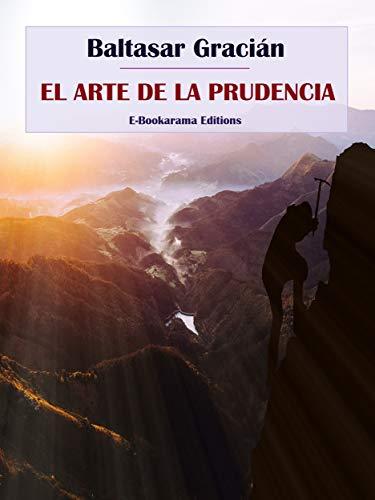 El arte de la prudencia (Spanish Edition)