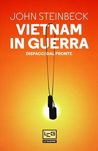 Vietnam in guerra. Dispacci dal fronte