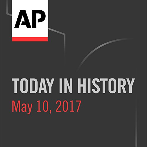Today in History: May 10, 2017 cover art