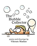 The Bubble Collector: Poems and Drawings by Vikram Madan