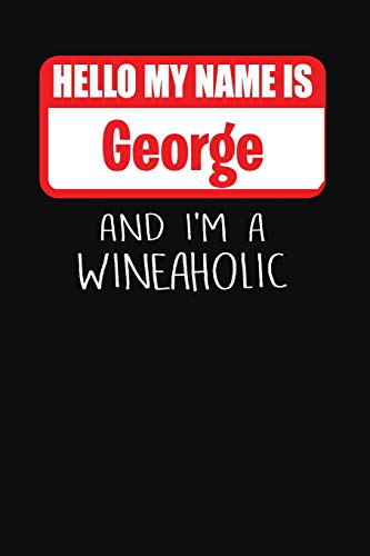 Hello My Name is George And I'm A Wineaholic: Wine Tasting Review Journal