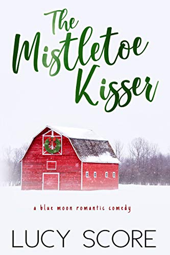 The Mistletoe Kisser: A Small Town Love Story (Blue Moon Book 8) (English Edition)