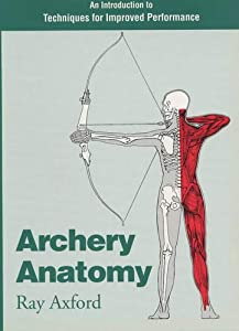 Archery Anatomy: An Introduction to Techniques