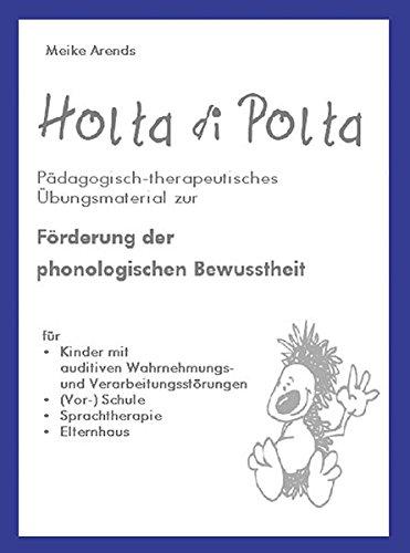 Holta di Polta – Förderung der phonologischen Bewusstheit: Pädagogisch therapeutisches Übungsmaterial, von Vorschule bis Klasse 3