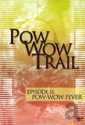 Pow Wow Trail - Episode 11: Pow-wow Fever