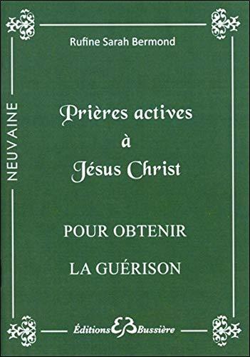 Prières actives à Jésus-Christ - Pour obtenir la guérison