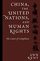 China, the United Nations, and Human Rights: The Limits of Compliance (Pennsylvania Studies in Human Rights)