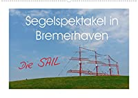 Segelspektakel in Bremerhaven. Die Sail (Wandkalender 2022 DIN A2 quer): Grosssegler und kleinere Segelschiffe, fotografiert bei der Sail in Bremerhaven (Monatskalender, 14 Seiten )