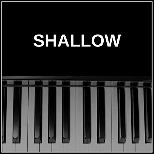 Shallow - Crazy Piano Version