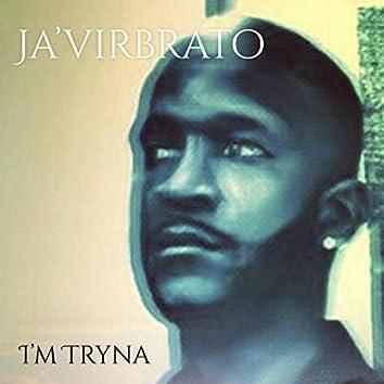 I'm Tryna
