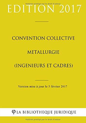 Convention collective Métallurgie (ingénieurs et cadres) PDF Books