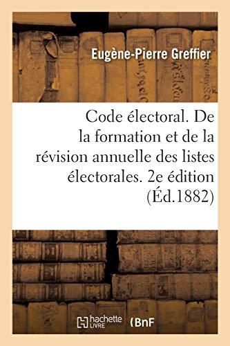 Code électoral. De la formation et de la révision annuelle des listes électorales. 2e édition