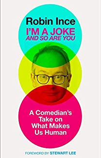 Robin Ince - I'm A Joke And So Are You