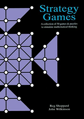 Strategy Games: A Collection of 50 Games & Puzzles to Stimulate Mathematical Thinking (Mathematics Resource Files)