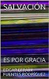 SALVACIÓN: ES POR GRACIA