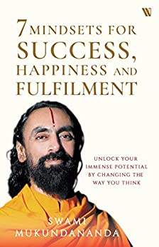 7 Mindsets for Success, Happiness and Fulfilment by [Swami Mukundananda]
