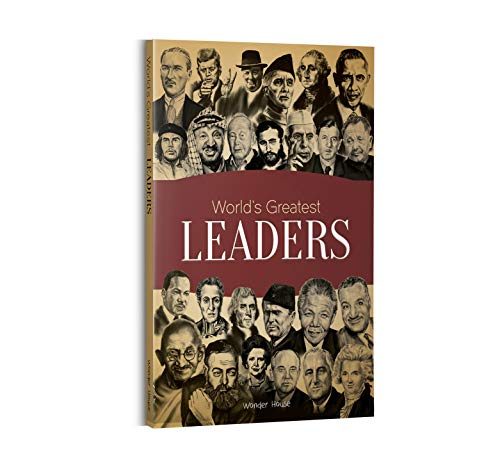 World's Greatest Leaders: Biographies of Inspirational Personalities For Kids
