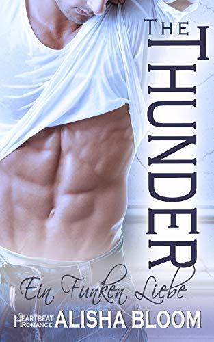 The Thunder - Ein Funken Liebe: Heartbeat Romance