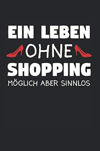 Shopping Shoppen Einkaufen Einkaufsläden: Shopping & Shoppen Notizbuch 6'x9' Einkaufsbummel Geschenk für Einkaufen & Schuhe