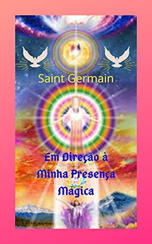 Em Direção à Minha Presença Mágica: Uma grande obra literária, um conto, baseado na espiritualidade e na fé, fornece grandes percepções e mostra o grande poder de Deus.