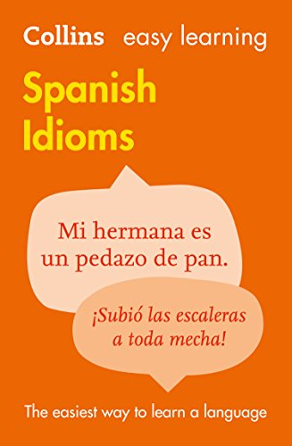 Easy Learning Spanish Idioms: Trusted support for learning (Collins Easy Learning) (English Edition)