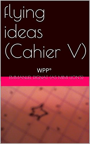 flying ideas (cahier V): WPP° (WPP° (les 5 Grands Cahiers Noir(e)s)) (French Edition)