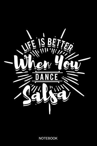 Life Is Better When You Dance Salsa Notebook: Liniertes Notizbuch - Salsa Tanzen Latin Salsero Tänzer Geschenk