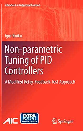 Non-parametric Tuning of PID Controllers: A Modified Relay-Feedback-Test Approach (Advances in Industrial Control)