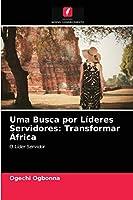 Uma Busca por Líderes Servidores: Transformar África