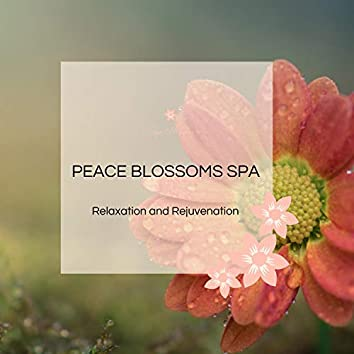 Peace Blossoms Spa - Relaxation And Rejuvenation