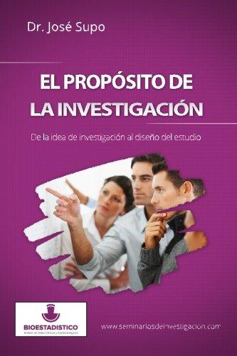 El propósito de la investigación: De la idea de investigación al diseño del estudio (Spanish Edi