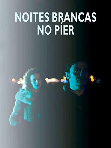 Noites Brancas no Píer