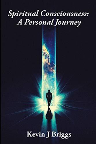 Spiritual Consciousness - A Personal Journey