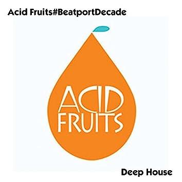 Acid Fruits#BeatportDecade Deep House